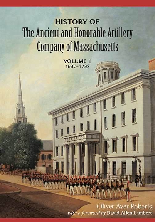 History of the Ancient and Honorable Artillery Company of Massachusetts