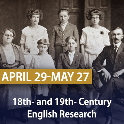 18th and 19th Century English Research April 29-May 27