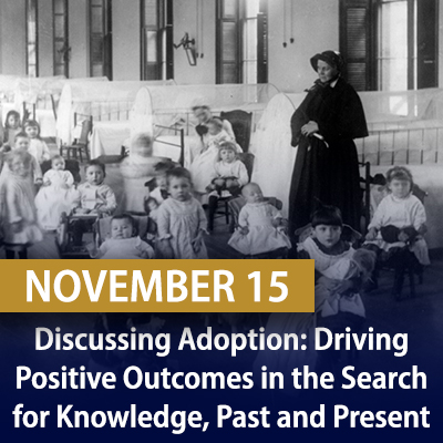 Discussing Adoption: Driving Positive Outcomes in the Search for Knowledge, Past and Present, November 15