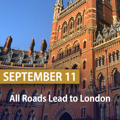 All Roads Lead to London, September 11