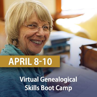 Virtual Genealogical Skills Boot Camp, April 8-10