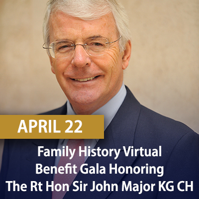 Family History Virtual Benefit Gala Honoring The Rt Hon Sir John Major KG CH, April 22