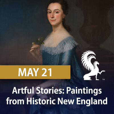 Artful Stories: Paintings from Historic New England, May 21