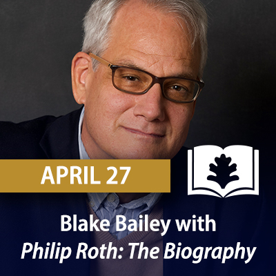 Blake Bailey with Philip Roth: The Biography, April 27
