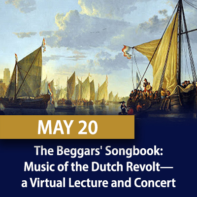 The Beggars' Songbook: Music of the Dutch Revolt, May 20
