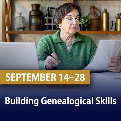 Building Genealogical Skills, September 14-28