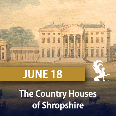 The Country Houses of Shropshire, June 18