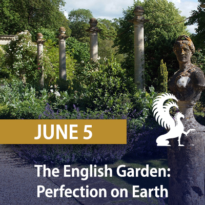 The English Garden: Perfection on Earth, June 5