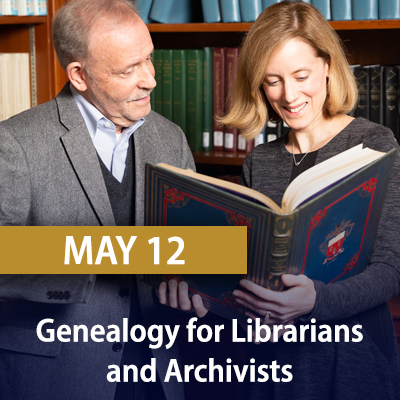 Genealogy for Librarians and Archivists May 12