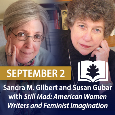 Sandra M. Gilbert and Susan Gubar with Still Mad: American Women Writers and Feminist Imagination, September 2