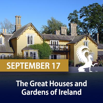 The Great Houses and Gardens of Ireland, September 17