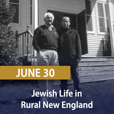 Jewish Life in Rural New England, June 30