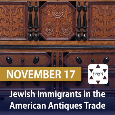 Jewish Immigrants in the American Antiques Trade, November 17