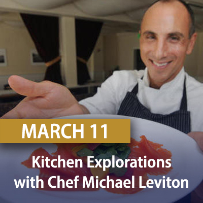 Kitchen Explorations with Chef Michael Leviton, March 11