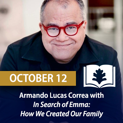Armando Lucas Correa with In Search of Emma: How We Created Our Family, October 12