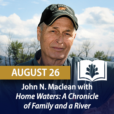 John N. Maclean with Home Waters: A Chronicle of Family and a River, August 26