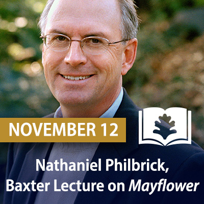 Nathaniel Philbrick, Baxter Lecture on Mayflower: A Story of Courage, Community and War, November 12