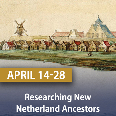 Researching New Netherland Ancestors, April 14, 21, and 28
