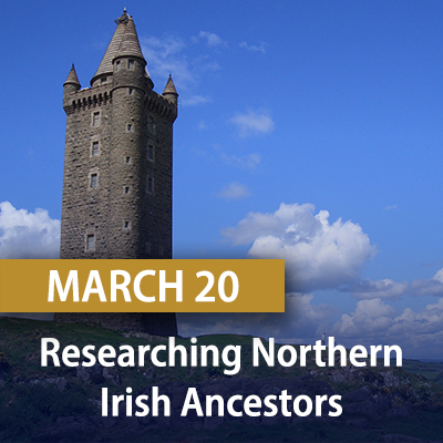 Researching Northern Irish Ancestors in America, March 20