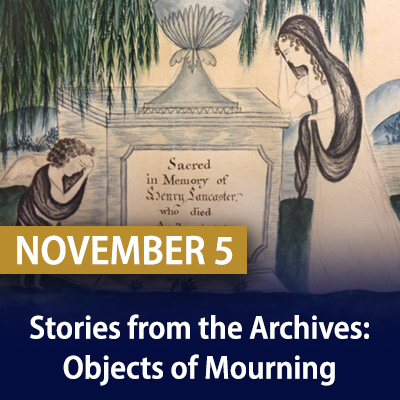 Stories from the Archives: Objects of Mourning, November 5