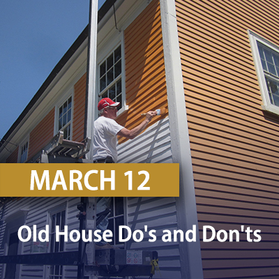 Old House Do's and Don'ts, March 12