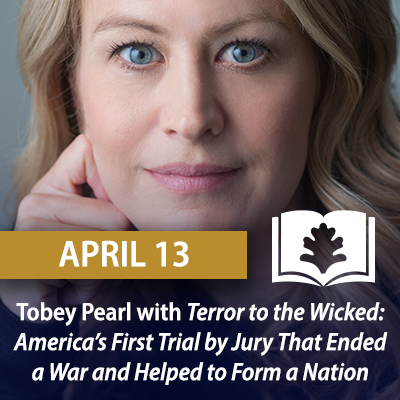 Tobey Pearl with Terror to the Wicked: America's First Trial by Jury That Ended a War and Helped to Form a Nation, April 13