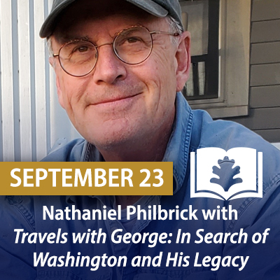 Nathaniel Philbrick with Travels with George: In Search of Washington and His Legacy, September 23