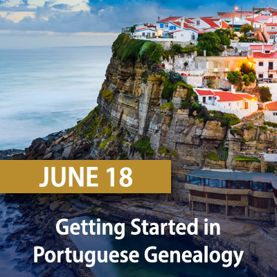 Getting Started in Portuguese Genealogy, June 18