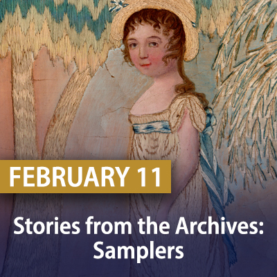 Stories from the Archives: Samplers, February 11