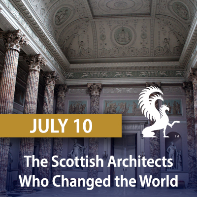 The Scottish Architects Who Changed the World, July 10