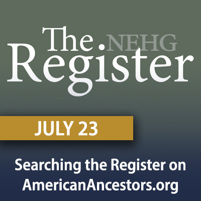 Searching the Register on AmericanAncestors.org, July 23