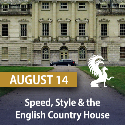 Speed, Style & the English Country House, August 14