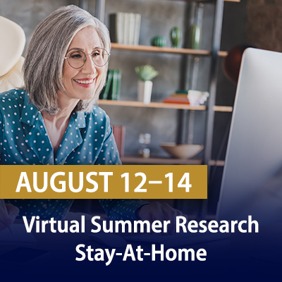 Virtual Summer Research Stay-At-Home, August 12-14