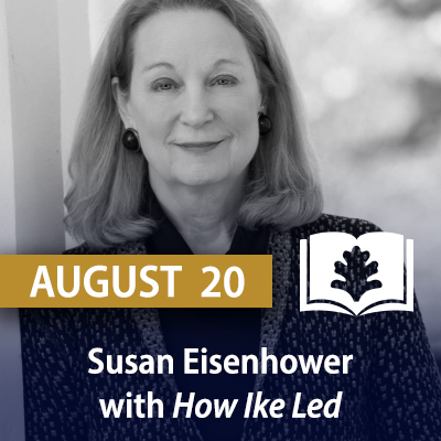 Susan Eisenhower with How Ike Led, August 20