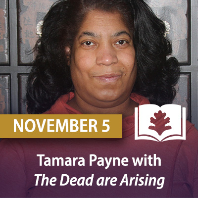 Tamara Payne with The Dead are Arising: The Life of Malcolm X, November 5