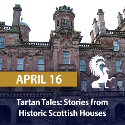 Tartan Tales: Stories from Historic Scottish Houses, April 16