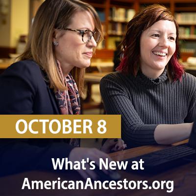 What's New at AmericanAncestors.org? October 8