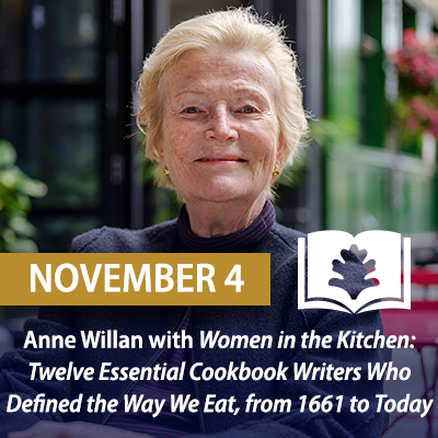 Anne Willan with Women in the Kitchen: Twelve Essential Cookbook Writers Who Defined the Way We Eat, from 1661 to Today, November 4