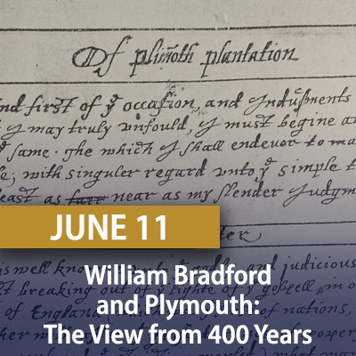William Bradford and Plymouth: The View from 400 Years, June 11