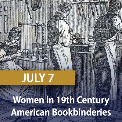 Women in 19th Century American Bookbinderies, July 7
