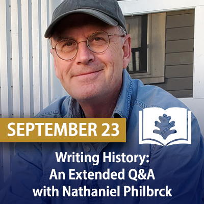 Writing History: An Extended Q&A with Nathaniel Philbrick, September 23