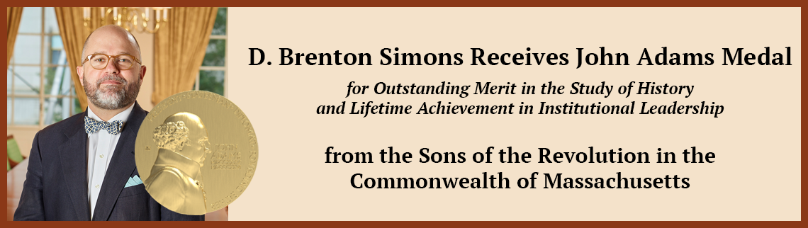 D. Brenton Simons Receives John Adams Medal for Outstanding Merit in the Study of Family History and Lifetime Achievement in Institutional Leadership from the Sons of the Revolution in the Commonwealth of Massachusetts